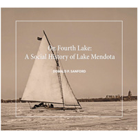 On Fourth Lake: A Social History of Lake Mendota