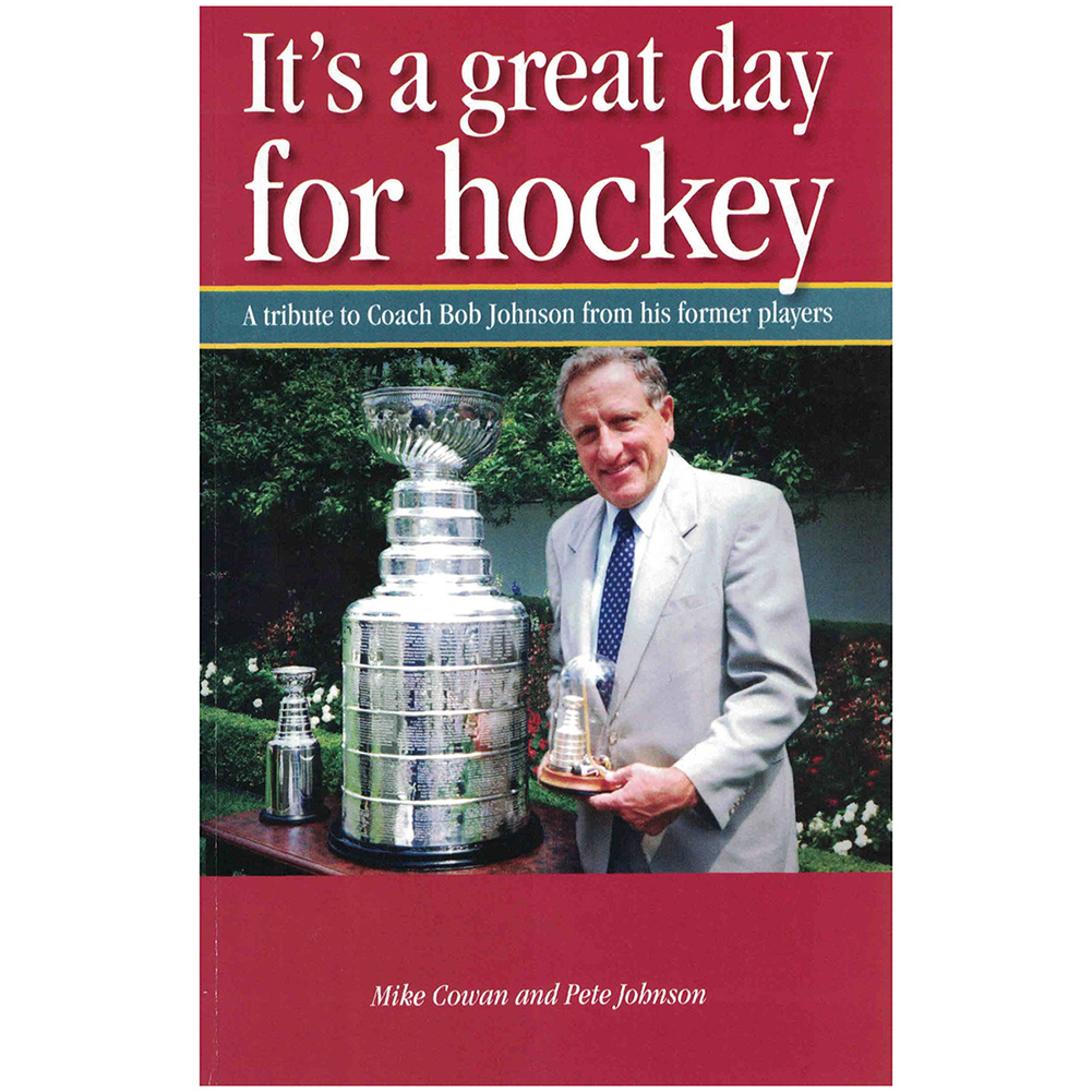 it s a great day for hockey by mike cowan and pete johnson