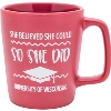 Neil Enterprises, Inc. She Believed Graduation Mug (Red) Image