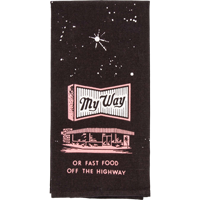 Image For Blue Q Dish Towel-My Way or Fast Food Off The Highway *